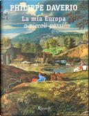 La mia Europa a piccoli passi by Philippe Daverio