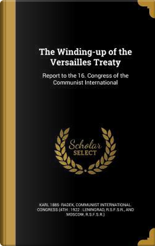 WINDING-UP OF THE VERSAILLES T by Karl 1885 Radek