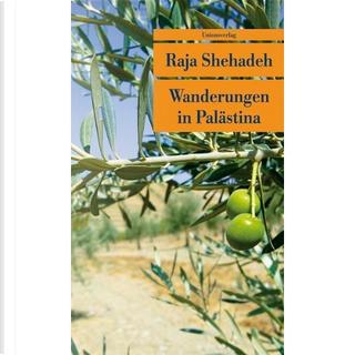 Wanderungen in Palästina by Raja Shehadeh