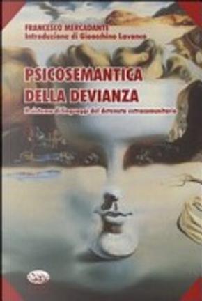 Psicosemantica della devianza. Il sistema di linguaggi del detenuto extracomunitario by Francesco Mercadante