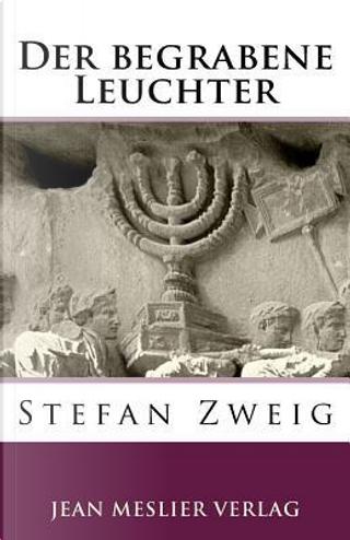 Der Begrabene Leuchter by Stefan Zweig