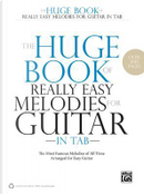 The Huge Book of Really Easy Melodies for Guitar in Tab by Alfred Publishing Staff