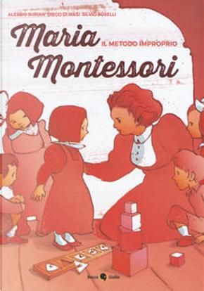 Maria Montessori by Alessio Surian, Diego Di Masi