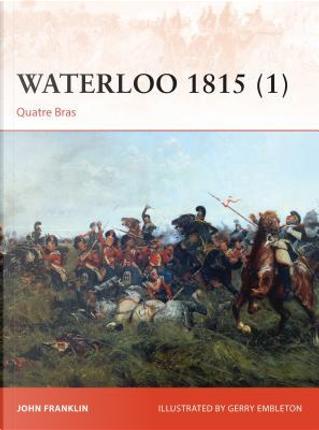 Waterloo 1815 (1) by John Franklin
