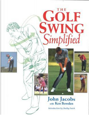 The Golf Swing Simplified by John Jacobs