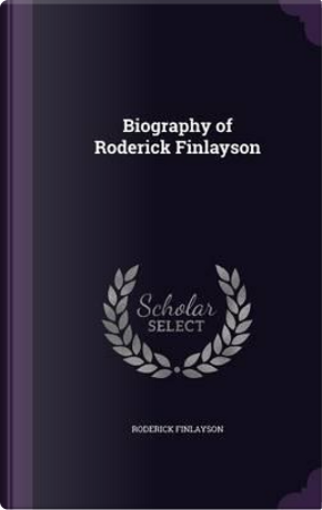 Biography of Roderick Finlayson by Roderick Finlayson