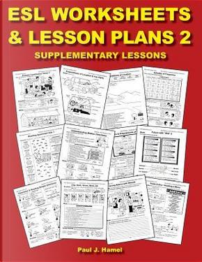 Esl Worksheets and Lesson Plans 2 by Paul J. Hamel