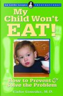 MY CHILD WONT EAT by Carlos Gonzalez