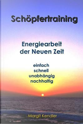 Schoepfertraining by Margit Kendler