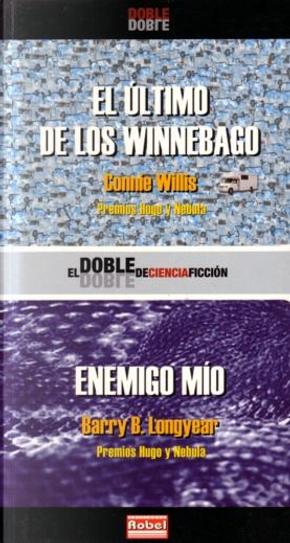 El último de los Winnebago / Enemigo mío by Barry B. Longyear, Connie Willis