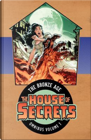 House of Secrets The Bronze Age Omnibus 1 by Mike Friedrich
