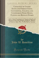 Catalogue of United States and Foreign Coins, Continental, Colonial and Confederate Paper Money, Postage and Revenue Stamps by John W. Haseltine