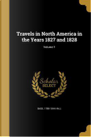 TRAVELS IN NORTH AMER IN THE Y by Basil 1788-1844 Hall
