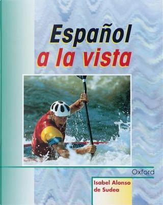 Español a la vista by Isabel Alonso De Sudea