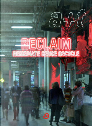 Reclaim: Remediate Reuse Recycle by