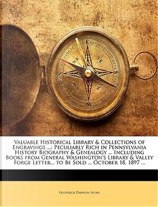 Valuable Historical Library & Collections of Engravings by Frederick Daws Stone