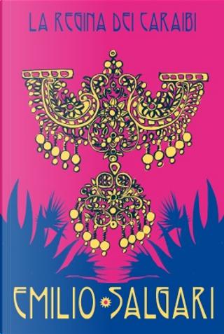 La Regina dei Caraibi by Emilio Salgari