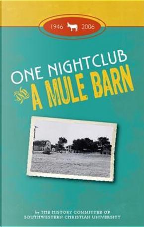 One Nightclub and a Mule Barn by Marilyn A. Hudson