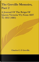 The Greville Memoirs, Part 2 by Charles C. F. Greville