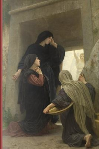 The Holy Women at the Tomb by William-adolphe Bouguereau Journal by Ted E. Bear Press