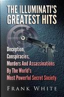 The Illuminati's Greatest Hits by Frank White