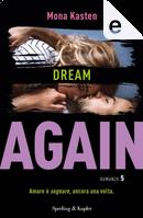 Dream Again by Mona Kasten