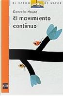 EL MOVIMIENTO CONTINUO by Gonzalo Moure