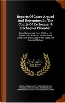 Reports of Cases Argued and Determined in the Courts of Exchequer & Exchequer Chamber by Roger Meeson
