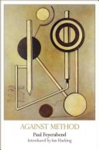 Against Method by Paul K. Feyerabend