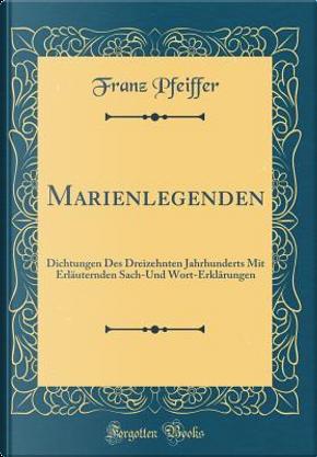 Marienlegenden by Franz Pfeiffer