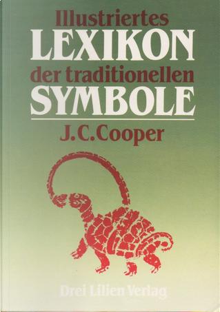 Illustriertes Lexikon der traditionellen Symbole by J. C. Cooper