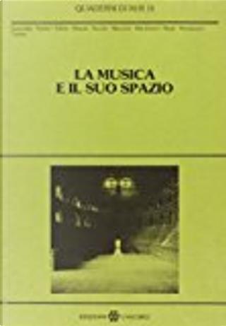 La Musica E Il Suo Spazio by Raffaele Pozzi