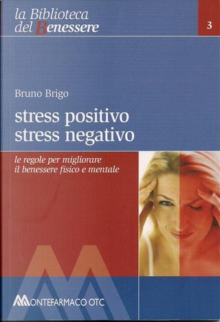 Stress positivo, stress negativo by Bruno Brigo