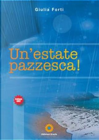Un'estate pazzesca! by Giulia Forti