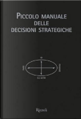 Piccolo manuale delle decisioni strategiche by Mikael Krogerus, Roman Tschäppeler