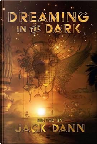 Dreaming in the Dark by Jack Dann