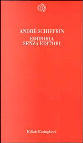 Editoria senza editori by André Schiffrin