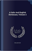 A Galic and English Dictionary, Volume 2 by William Shaw