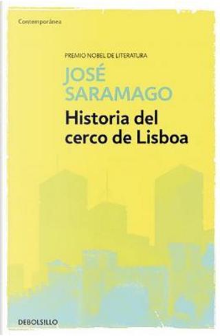 Historia del cerco de Lisboa/ The History of the Siege of Lisbon by José Saramago
