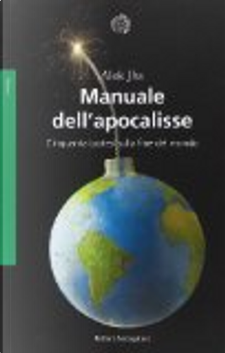 Manuale dell'apocalisse by Alok Jha