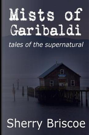 Mists of Garibaldi by Sherry Briscoe