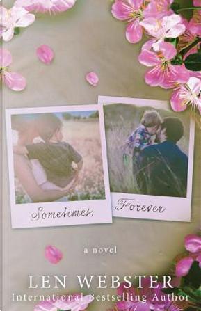 Sometimes, Forever by Len Webster