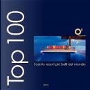 Top 100 I Cento Resort Pi Belli del Mondo by Ovidio Guaita