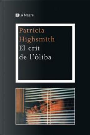 El crit de l'òliba by Patricia Highsmith