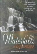 The Waterfalls of South Carolina by Ben Brooks, Tim Cook
