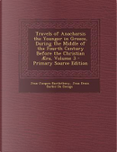 Travels of Anacharsis the Younger in Greece, During the Middle of the Fourth Century Before the Christian Aera, Volume 3 by Jean-Jacques Barthelemy