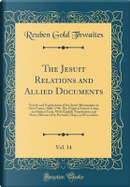 The Jesuit Relations and Allied Documents, Vol. 14 by Reuben Gold Thwaites