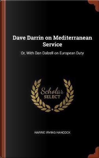 Dave Darrin on Mediterranean Service by Harrie Irving Hancock