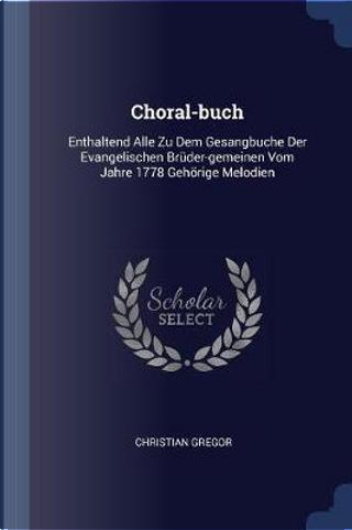 Choral-Buch by Christian Gregor