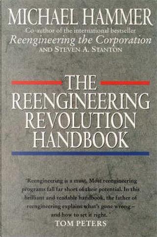 The Reengineering Revolution Handbook by Michael Hammer